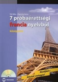 7 próbaérettségi francia nyelvből (középszint) CD melléklettel