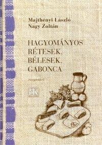 HAGYOMÁNYOS RÉTESEK, BÉLESEK, GABONCA