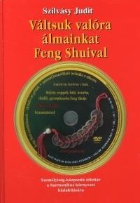 Váltsuk valóra álmainkat Feng Shuival! (DVD melléklettel)