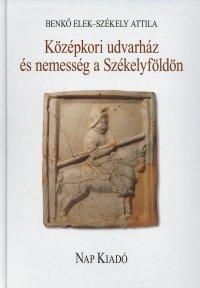 Középkori udvarház és nemesség a Székelyföldön - A székelykeresztúri késő középkori udvarház állatcsontleletei