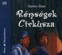 Rémségek cirkusza - Hangoskönyv (6 CD)