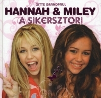 Hannah & Miley:A sikersztori