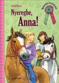 Nyeregbe, Anna!