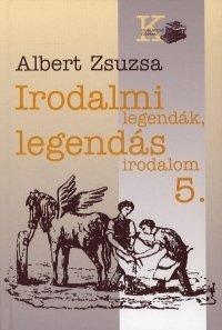 Irodalmi legendák, legendás irodalom 5.