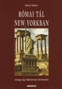 Római tál New Yorkban, avagy egy diplomata történetei
