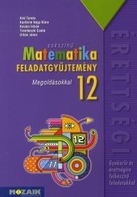 Sokszínű matematika feladatgyűjtemény 12. - Megoldásokkal
