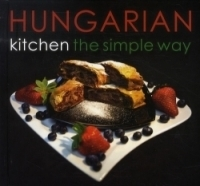 HUNGARIAN KITCHEN THE SIMPLE WAY