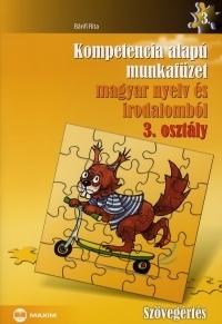 Kompetencia alapú munkafüzet magyar nyelv és irodalomból - Szövegértés - 3. osztály
