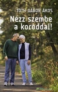 NÉZZ SZEMBE A KORODDAL!