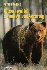 Üregi nyúltól a medve vadászatáig