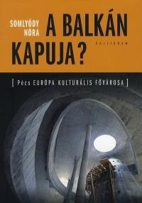 A Balkán kapuja?