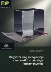 Magyarország integrációja a nemzetközi pénzügyi intézményekbe