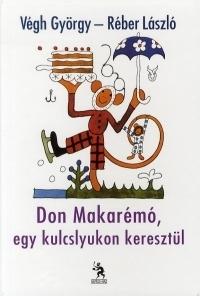 Don Makarémo, egy kulcslyukon keresztül