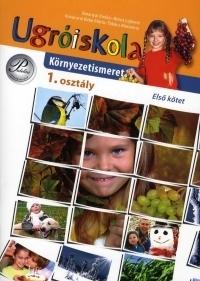 Ugróiskola - Környezetismeret - 1. osztály (első kötet)