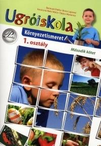 Ugróiskola - Környezetismeret - 1. osztály (második kötet)