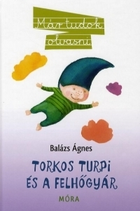 Torkos Turpi és a felhőgyár