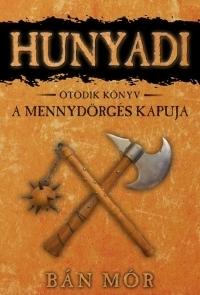 Hunyadi:A Mennydörgés kapuja