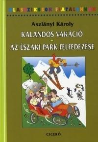 KALANDOS VAKÁCIÓ - AZ ÉSZAKI PARK FELFEDEZÉSE