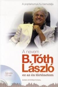A nevem B. Tóth László (CD melléklettel)
