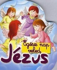 EGÉSZ NAP VELED, JÉZUS