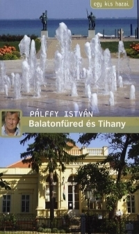 Egy kis hazai - Balatonfüred és Tihany