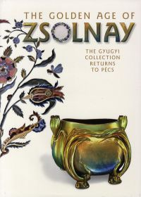 The Golden Age of Zsolnay