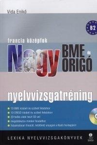 Nagy BME és Origó nyelvvizsgatréning - Francia középfok