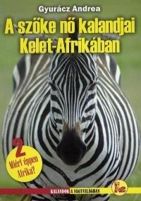 A szőke nő kalandjai Kelet-Afrikában - Miért éppen Afrika? 2.