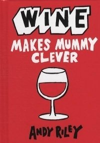 Wine Makes Mummy Clever