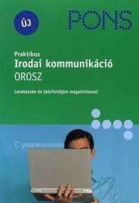 PONS Praktikus Irodai kommunikáció - Orosz