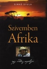 Szívemben Afrika - egy vadász naplója