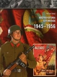 Magyar katonai egyenruhák. 1945-1956