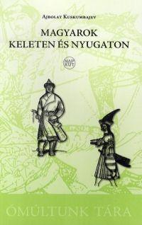 Magyarok keleten és nyugaton