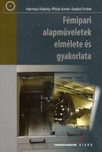 Fémipari alapműveletek elmélete és gyakorlata (Kompetencia alapú) -ÚJ, átdolgozott