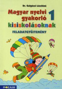 Anyanyelvi gyakorló kisiskolásoknak 1. osztály - Feladatgyűjtemény