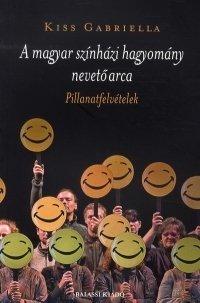 A magyar színházi hagyomány nevető arca