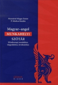 Magyar-angol munkahelyi szótár