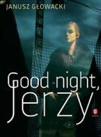 Good night, Jerzy