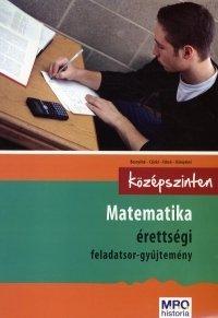 Matematika érettségi feladatsor-gyűjtemény