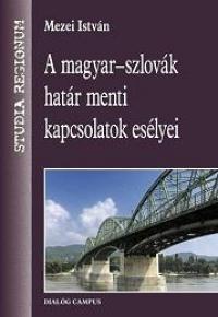 A magyar-szlovák határ menti kapcsolatok esélyei