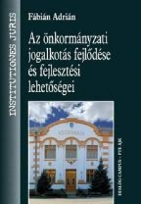 Az önkormányzati jogalkotás fejlődése és fejlesztési lehetőségei