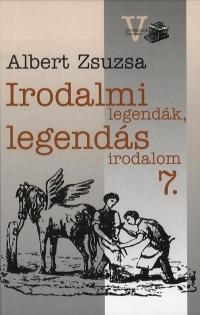IRODALMI LEGENDÁK, LEGENDÁS IRODALOM 7.
