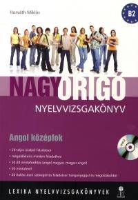 Nagy Origó nyelvvizsgakönyv - Angol középfok (B2)