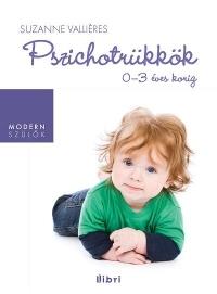 PSZICHOTRÜKKÖK 0-3 ÉVES KORIG