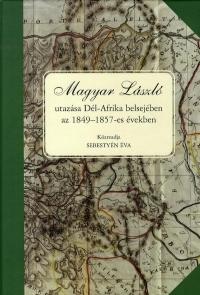 Magyar László utazása Dél-Afrika belsejében az 1849-1857-es években
