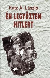 Én legyőztem Hitlert