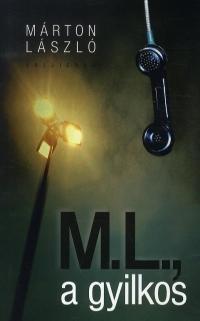 M. L. , A GYILKOS