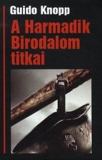 A HARMADIK BIRODALOM TITKAI