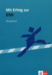 Mit Erfolg zur DSH - Übungsbuch