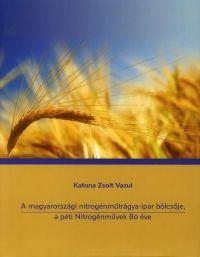 A magyarországi nitrogénműtrágya-ipar bölcsője, a péti Nitrogénművek 80 éve
